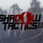aShadow Tactics: Blades of the Shogun